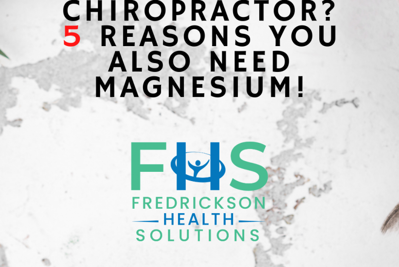 5 Ways Magnesium benefits Chiropractic Patients