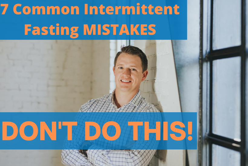 7 Common Mistakes of Intermittent Fasting